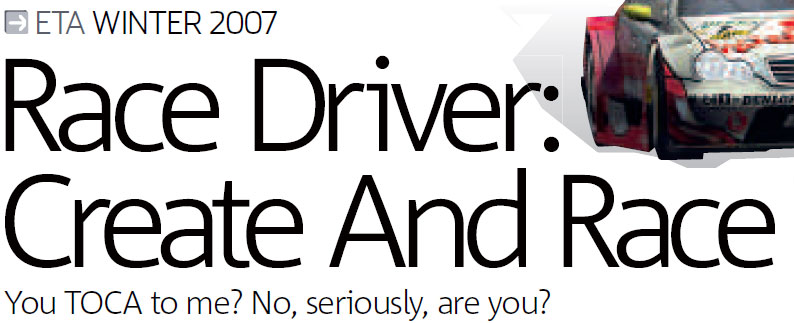 Issue 17 - It used to be called TOCA Race Driver. Ah ha ha.