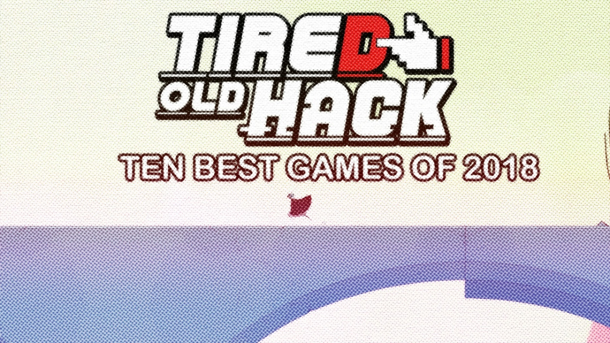 The 10 Best Games of 2018 – Tired Old Hack